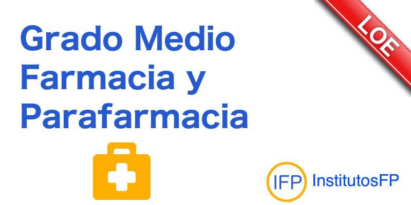 Grado Medio Farmacia y Parafarmacia