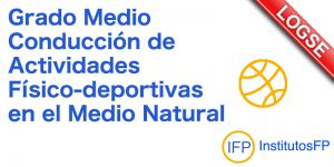Grado Medio Conducción de Actividades Físico-deportivas en el Medio Natural