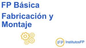 FP Básica Fabricación y Montaje