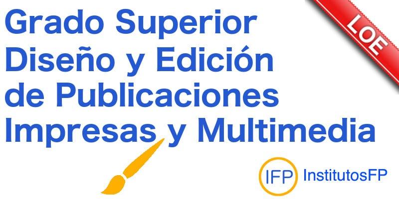 Grado Superior Diseño y Edición de Publicaciones Impresas y Multimedia