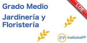 Grado Medio Jardinería y Floristería