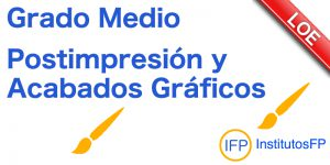 Grado Medio Postimpresión y Acabados Gráficos