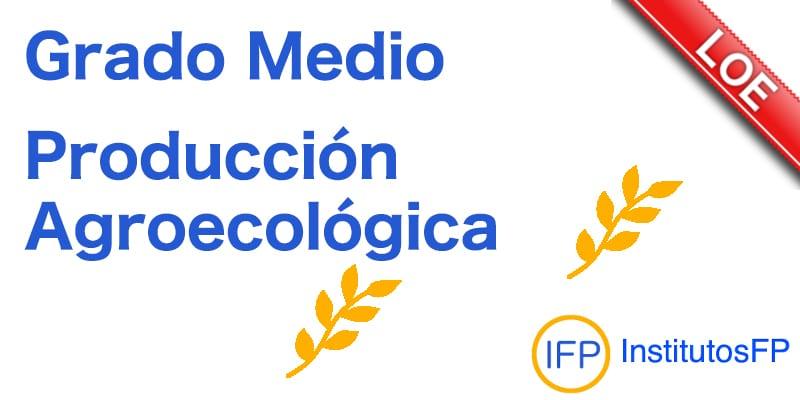 Grado Medio Producción Agroecológica Institutosfp