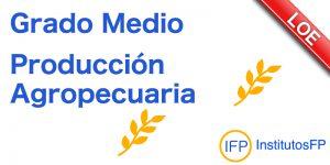 Grado Medio Producción Agropecuaria