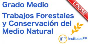 Grado Medio Trabajos Forestales y Conservación del Medio Natural