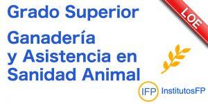 Grado Superior Ganadería y Asistencia en Sanidad Animal