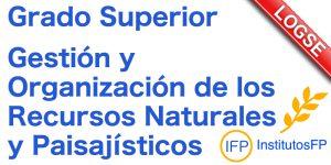 Grado Superior Gestión y Organización de los Recursos Naturales y Paisajísticos