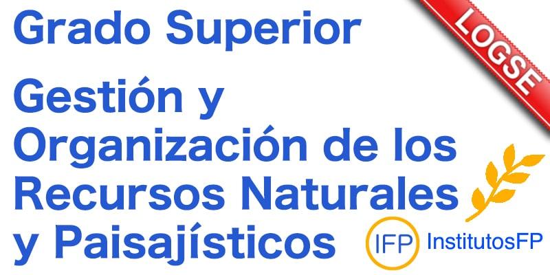 Grado Superior Gestión y Organización Recursos naturales y paisajisticos