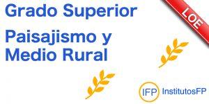 Grado Superior Paisajismo y Medio Rural