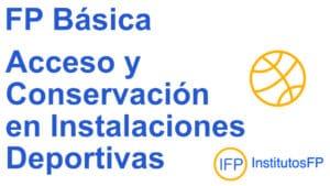 FP Básica Acceso y Conservación en Instalaciones Deportivas