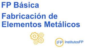 FP Básica Fabricación de Elementos Metálicos