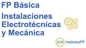 FP Básica Instalaciones Electrotécnicas y Mecánica