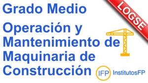 Grado Medio Operación y Mantenimiento de Maquinaria de Construcción