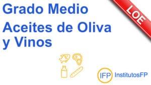 Grado Medio Aceites de Oliva y Vinos