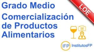 Grado Medio Comercialización de Productos Alimentarios