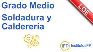 Grado Medio Soldadura y Calderería LOE