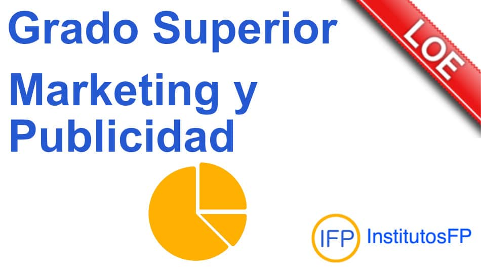 grado superior Marketing y Publicidad