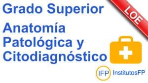 Grado Superior Anatomía Patológica y Citodiagnóstico