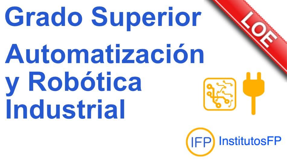 grado superior automatizacion robotica industrial