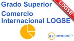Grado Superior Comercio Internacional LOGSE