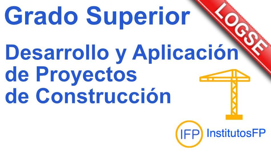 grado superior desarrollo y aplicacion de proyectos de construccion