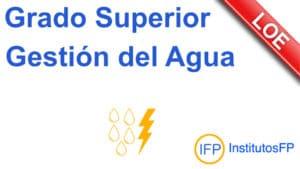Grado Superior Gestión del Agua