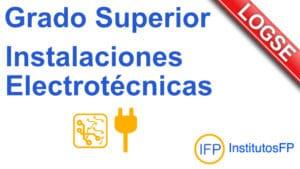 Grado Superior Instalaciones Electrotécnicas