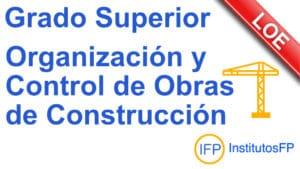 Grado Superior Organización y Control de Obras de Construcción