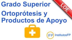 Grado Superior Ortoprótesis y Productos de Apoyo