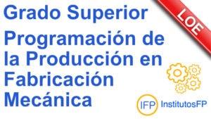 Grado Superior Programación de la Producción en Fabricación Mecánica