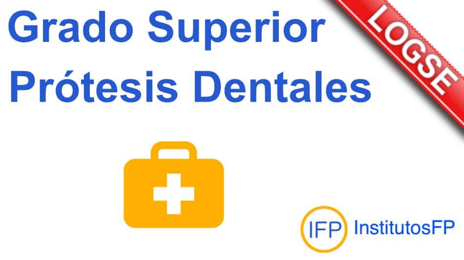 Grado Superior Prótesis Dentales Logse Institutosfp