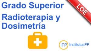 Grado Superior Radioterapia y Dosimetría