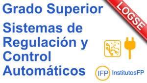 Grado Superior Sistemas de Regulación y Control Automáticos