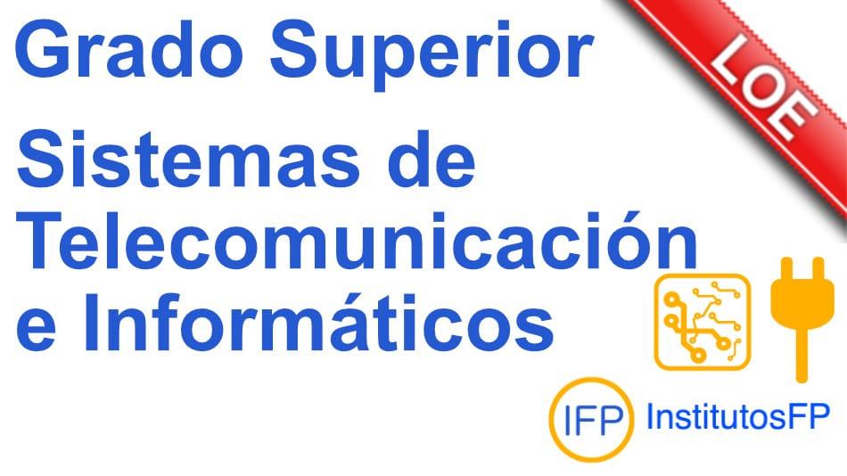 grado superior sistemas de telecomunicaciones e informaticos logse