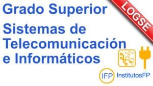 Grado Superior Sistemas de Telecomunicación e Informáticos LOGSE