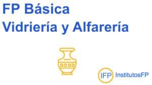 FP Básica Vidriería y Alfarería