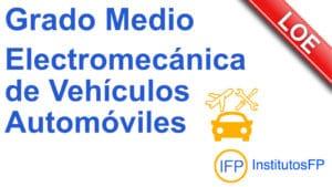 Grado Medio Electromecánica de Vehículos Automóviles