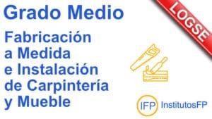 Grado Medio Fabricación a Medida e Instalación de Carpintería y Mueble