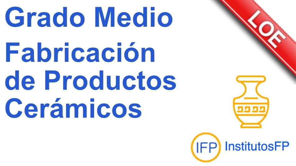 Técnico en fabricación de productos cerámicos