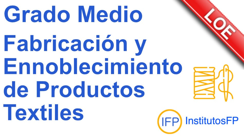 Técnico en fabricación y ennoblecimiento de productos textiles