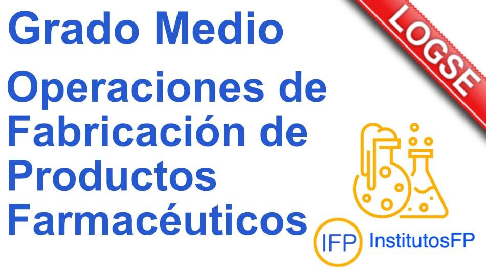 Técnico en operaciones de fabricación de productos farmacéuticos