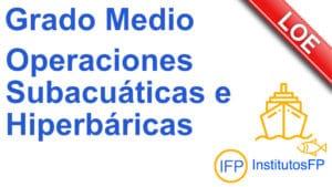 Grado Medio Operaciones Subacuáticas e Hiperbáricas