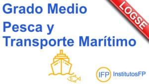 Grado Medio Pesca y Transporte Marítimo