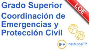 Grado Superior Coordinación de Emergencias y Protección Civil