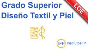 Grado Superior Diseño Técnico en Textil y Piel