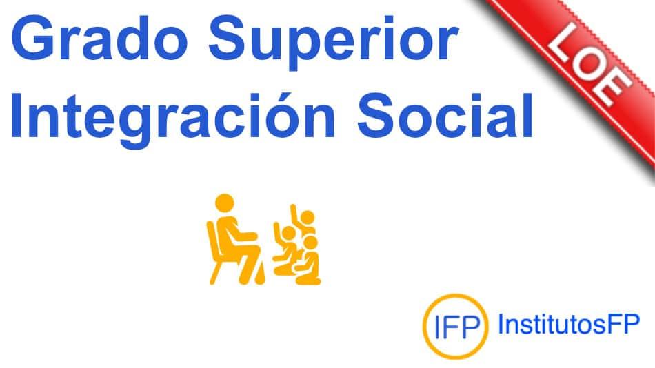 Grado Superior Integración Social Loe Institutosfp