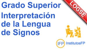 Grado Superior Interpretación de la Lengua de Signos