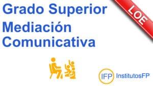 Grado Superior Mediación Comunicativa