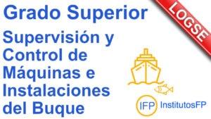 Grado Superior Supervisión y Control de Máquinas e Instalaciones del Buque
