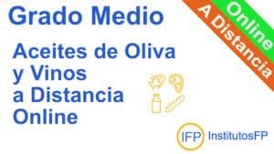 Grado Medio Aceites de Oliva y Vinos a Distancia Online